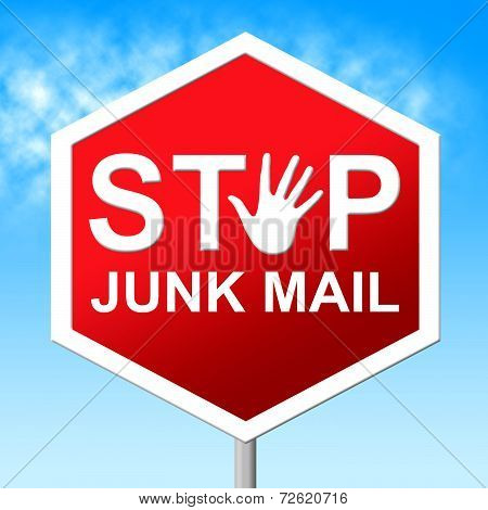 Stop Junk Mail Shows Warning Sign And Danger