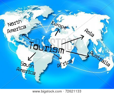 Tourism Worldwide Means Vacation Destinations And Tourist