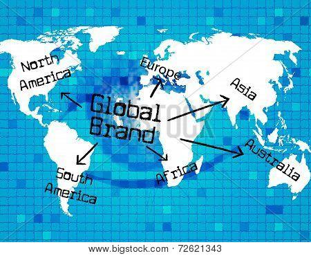 Global Brand Represents Globally Globalization And Globalise