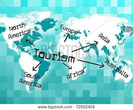 Worldwide Tourism Shows Tourist Vacationing And Voyages