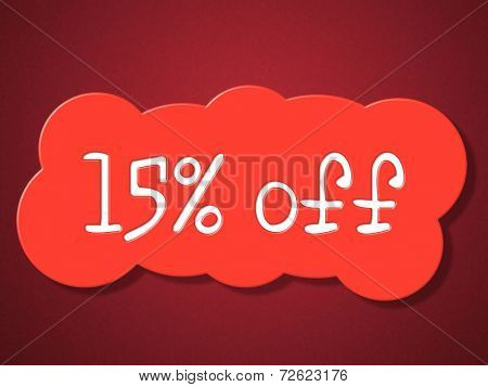 Fifteen Percent Off Indicates Promotion Save And Offer