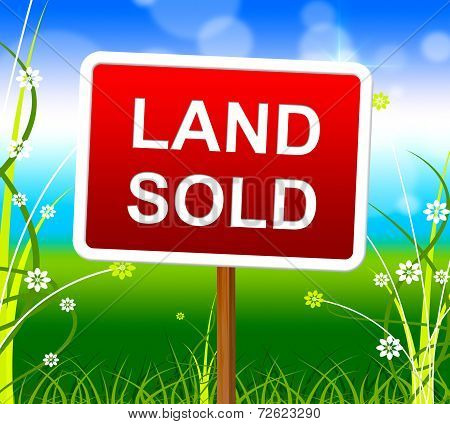 Land Sold Shows Real Estate Agent And Property