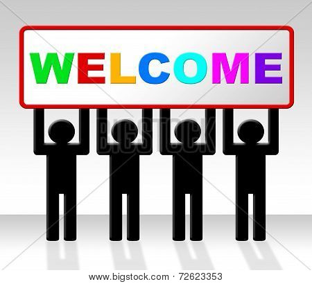 Welcome Hello Means How Are You And Arrival