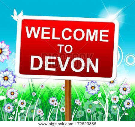 Welcome To Devon Indicates United Kingdom And Arrival