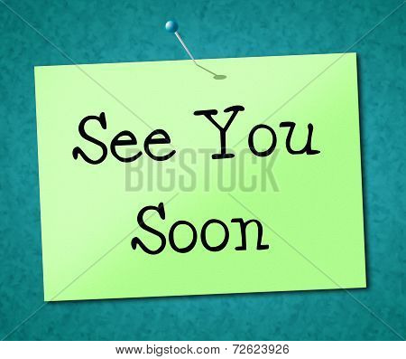 See You Soon Means Good Bye And Signboard