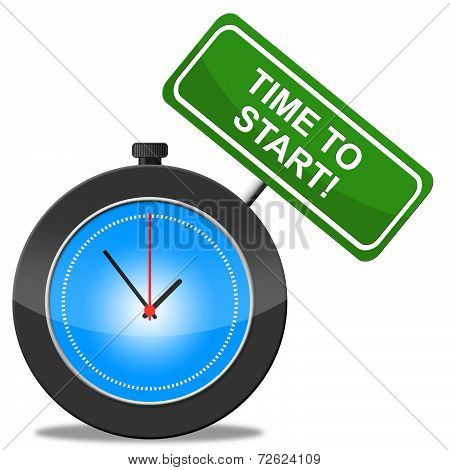 Time To Start Represents Act Now And Begin