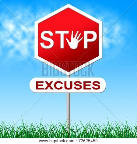 Stop Excuses Means Warning Sign And Caution