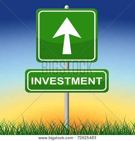 Investment Sign Represents Invested Placard And Savings