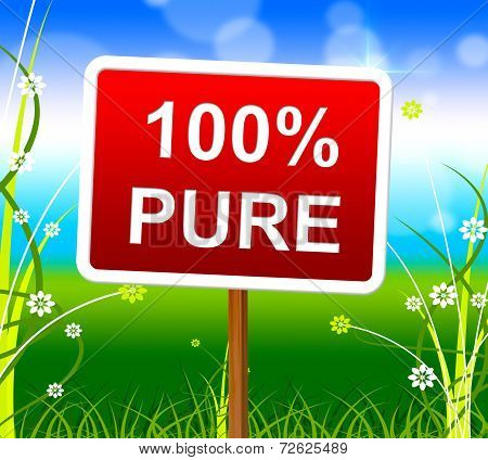 Hundred Percent Pure Means Display Completely And Uncorrupted