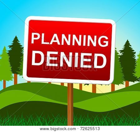 Planning Denied Means Plans Refusal And Objectives