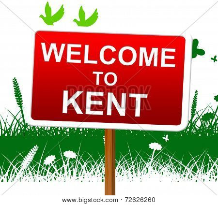 Welcome To Kent Represents United Kingdom And Invitation