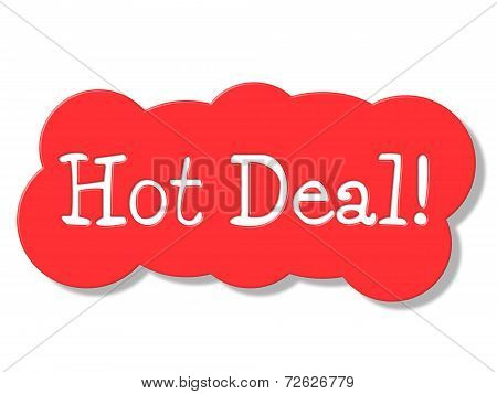 Hot Deal Represents Best Price And Bargain