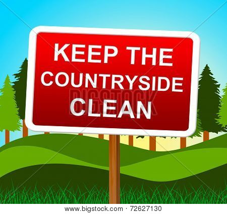 Keep Countryside Clean Represents Untouched Environment And Landscape