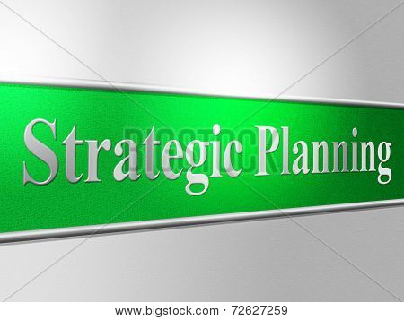 Strategic Planning Means Business Strategy And Innovation