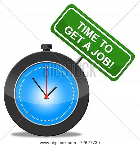 Get A Job Indicates Line Of Work And Career