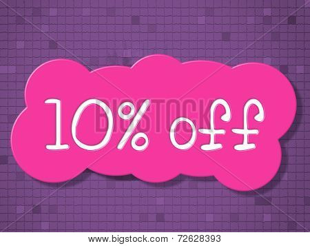Ten Percent Off Represents Promotional Reduction And Save