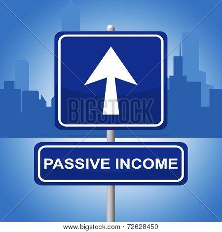 Passive Income Indicates Arrows Investment And Recurring