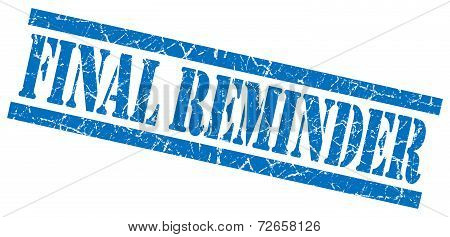 Final Reminder Blue Grungy Stamp Isolated On White Background