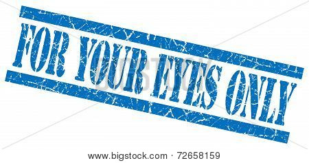 For Your Eyes Only Blue Grungy Stamp Isolated On White Background
