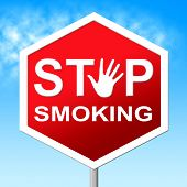 image of anti-cancer  - Stop Smoking Representing Warning Sign And Stopping - JPG