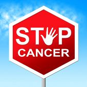 Постер, плакат: Cancer Stop Means Warning Sign And Cancers