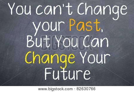 You can Only Change Your Future