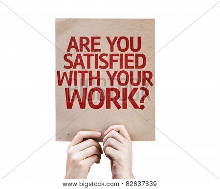 Are You Satisfied With Your Work? card isolated on white background