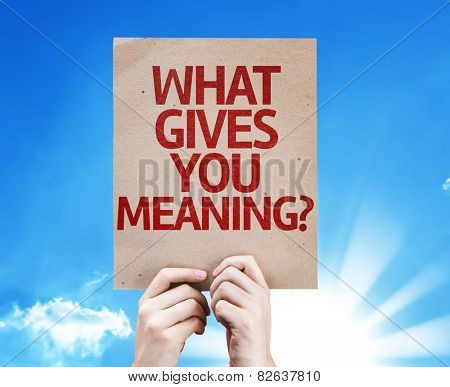 What Gives You Meaning? card with beautiful day
