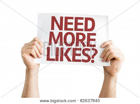 Need More Likes? card isolated on white background