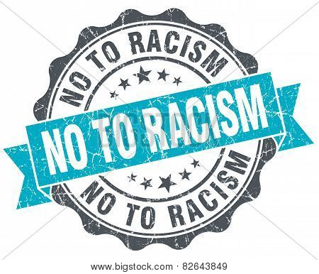 No To Racism Vintage Turquoise Seal Isolated On White