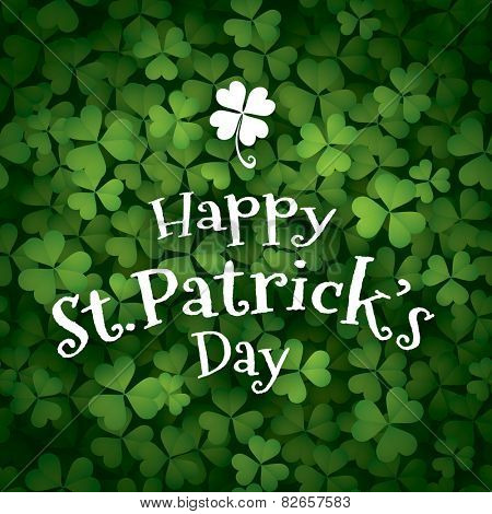 Happy Saint Patricks Day. Clover leaves background with text.