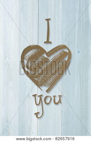 I heart you against bleached wooden planks background