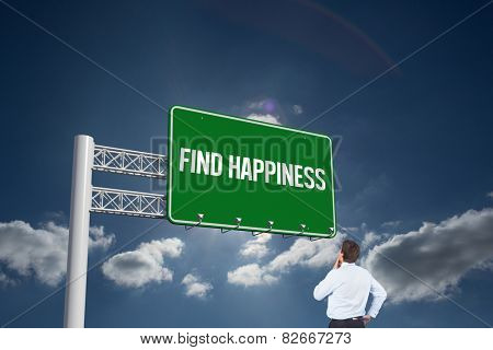 The word find happiness and thinking businessman touching his chin against sky
