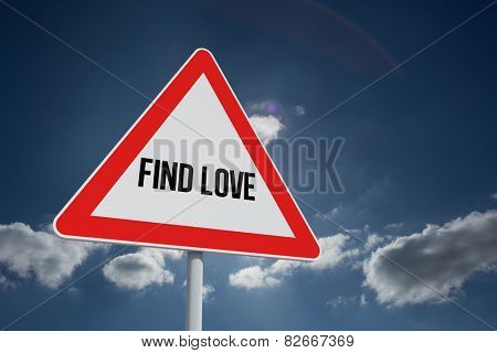 The word find love and hazard triangle against sky
