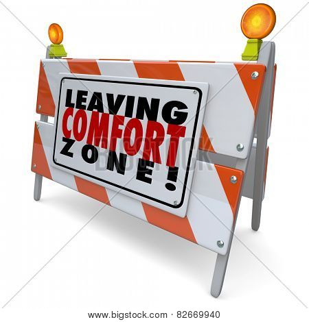 Leaving Comfort Zone words on a barrier or sign to encourage you to grow, be brave and adventurous in trying new things