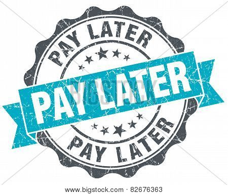 Pay Later Vintage Turquoise Seal Isolated On White