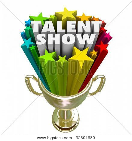 Talent Show words in 3d letters and stars in a gold trophy as prize for best performer in a contest or competition
