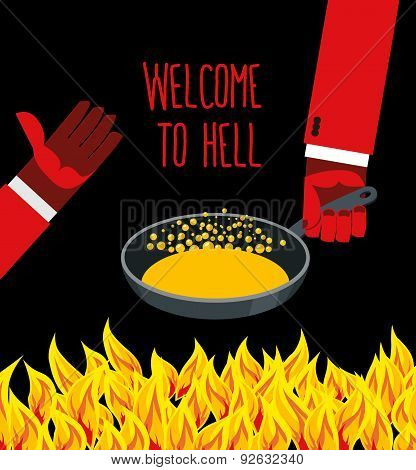Welcome to hell. Heated frying pan with boiling oil. Hands of Devils. Inviting gesture. Flame of  bu