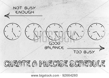Create A Precise Schedule: Too Busy Or Not Enough