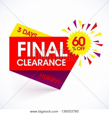 Final Clearance sale paper banner design template. Hurry, 3 days only, save up to 60%. Vector illustration.