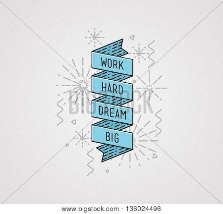 Work Hard Dream Big. Inspirational Illustration, Motivational Quote