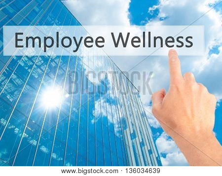 Employee Wellness - Hand Pressing A Button On Blurred Background Concept On Visual Screen.
