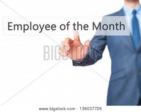 Employee Of The Month - Businessman Hand Pressing Button On Touch Screen Interface.