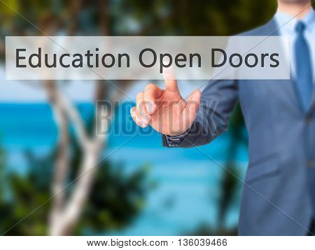Education Open Doors - Businessman Hand Pressing Button On Touch Screen Interface.