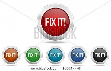 fix it round glossy icon set, colored circle metallic design internet buttons