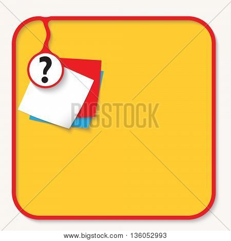 Text box for fill your text with question mark and slips of paper