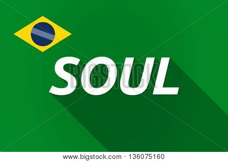 Long Shadow Brazil Flag With    The Text Soul
