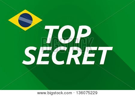 Long Shadow Brazil Flag With    The Text Top Secret