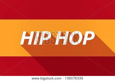 Long Shadow Spain Flag With    The Text Hip Hop