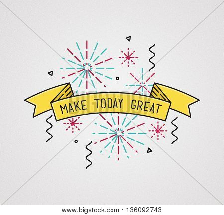 Make Today Great Inspirational Illustration, Motivational Quotes